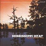 Mississippi Heat Glad You're Mine