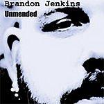 Brandon Jenkins Unmended