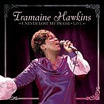 Tramaine Hawkins I Never Lost My Praise: Live