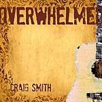 Craig Smith Overwhelmed