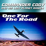 Commander Cody & His Lost Planet Airmen One For The Road