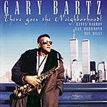 Gary Bartz There Goes The Neighborood