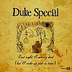 Duke Special Last Night I Nearly Died (But I Woke Up Just In Time) (3-Track Single)