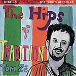 Tom Zé Brazil 5 - The Return Of Tom Zé: The Hips Of Tradition