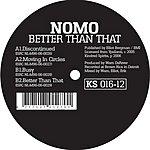 NOMO Better Than That (4-Track Maxi Single)