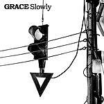 Grace Slowly (Single)