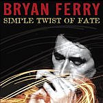 Bryan Ferry Simple Twist Of Fate (Single)