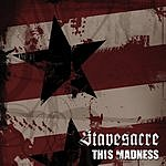 Stavesacre This Madness (Single)
