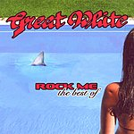 Great White Rock Me: The Best Of Great White