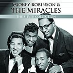 Smokey Robinson & The Miracles The Silver Collection: Smokey Robinson & The Miracles