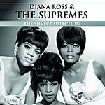 Diana Ross & The Supremes Silver Collection: Diana Ross & The Supremes