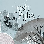 Josh Pyke Middle Of The Hill/Drop In The Stitch
