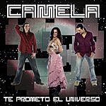 Camela Te Prometo El Universo (Single)