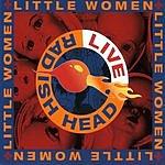 The Little Women Band Live Radish Head