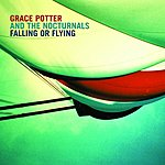 Grace Potter & The Nocturnals Falling Or Flying (Single)