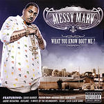 Messy Marv What You Know Bout Me? (Parental Advisory)