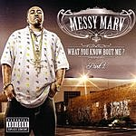 Messy Marv What You Know Bout Me? Part 2 (Parental Advisory)