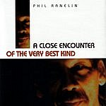 Phil Ranelin A Close Encounter Of The Very Best Kind