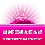 Michoacan Mistake Kindness For Weakness (2-Track Single)
