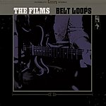 The Films Belt Loops (3-Track Maxi Single)