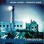 Henry Kaiser Through