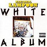 National Lampoon National Lampoon - White Album (Parental Advisory)