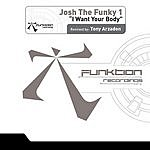 Josh The Funky 1 I Want Your Body (3-Track Remix Maxi Single)