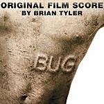 Brian Tyler Bug: Original Film Score