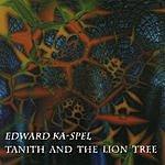 Edward Ka-Spel Tanith And The Lion Tree