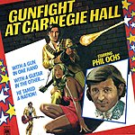 Phil Ochs Gunfight At Carnegie Hall (Live)