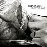 Supersoul Plastic Rap