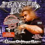 Frayser Boy Gone On That Bay: Dragged And Chopped (Parental Advisory)