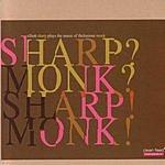 Elliott Sharp Sharp? Monk? Sharp! Monk!