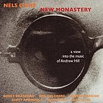 Nels Cline New Monastery: A View Into The Music Of Andrew Hill