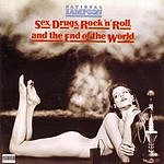 National Lampoon Sex, Drugs, Rock 'N' Roll And The End Of The World (Parental Advisory)