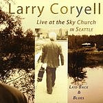 Larry Coryell Laid Back And Blues