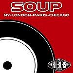 Soup New York-London-Paris-Chicago
