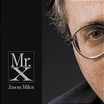 Jason Miles Mr. X