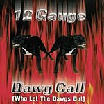 12 Gauge Dawg Call (Who Let The Dawgs Out)(4-Track Remix Maxi Single)