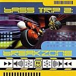 Bass Trip Bass Trip 2: Breakzone