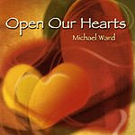 Michael Ward Open Our Hearts