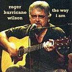 Roger Hurricane Wilson The Way I Am