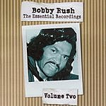 Bobby Rush The Essential Recordings, Vol.2