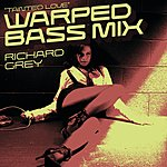 Richard Grey Tainted Love (Warped Bass Remix) (Dave Spoon 'Modern Rave' Mix) (Single)