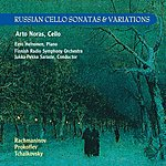 Arto Noras Russian Cello Sonatas & Variations