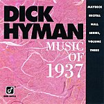 Dick Hyman Maybeck Recital Hall Series, Vol.3: Music Of 1937 (Live)