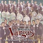 Mariachi Vargas De Tecalitlán 30 Pegaditas Del Mariachi Vargas: Lo Nuevo Y Lo Mejor