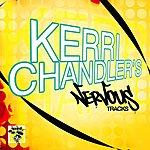 Kerri Chandler Kerri Chandler's Nervous Tracks