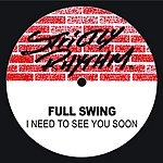 Full Swing I Need To See You Soon (3-Track Maxi-Single)