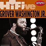 Grover Washington, Jr. Rhino Hi-Five: Grover Washington, Jr. EP